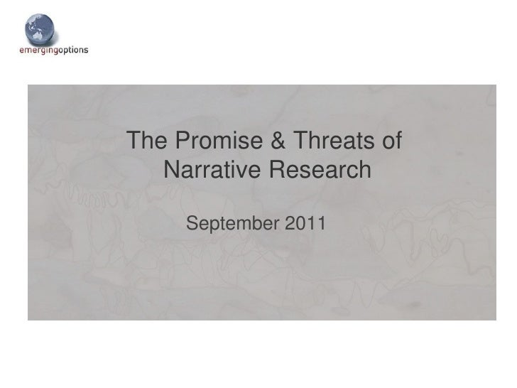 The Promise & Threats of Narrative Research<br />September 2011<br />