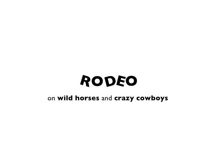 R O DE O on wild horses and crazy cowboys