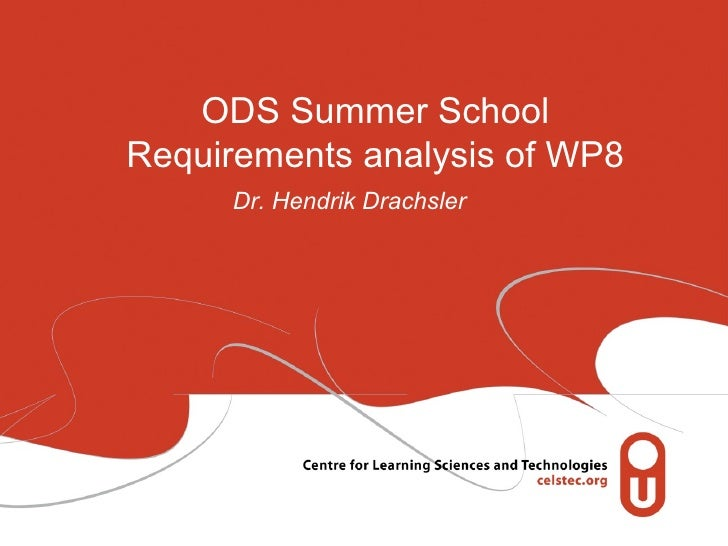 ODS Summer SchoolRequirements analysis of WP8     Dr. Hendrik Drachsler