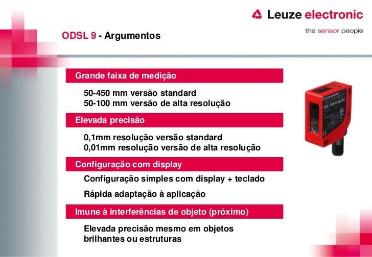 ODSL 9 - Argumentos  Grande faixa de medição    50-450 mm versão standard    50-100 mm versão de alta resolução  Elevada p...