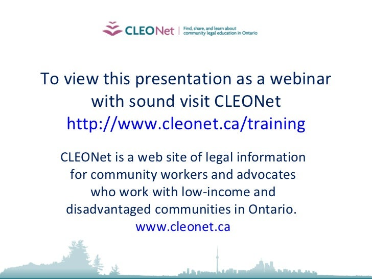 To view this presentation as a webinar with sound visit CLEONet http://www.cleonet.ca/training CLEONet is a web site of le...