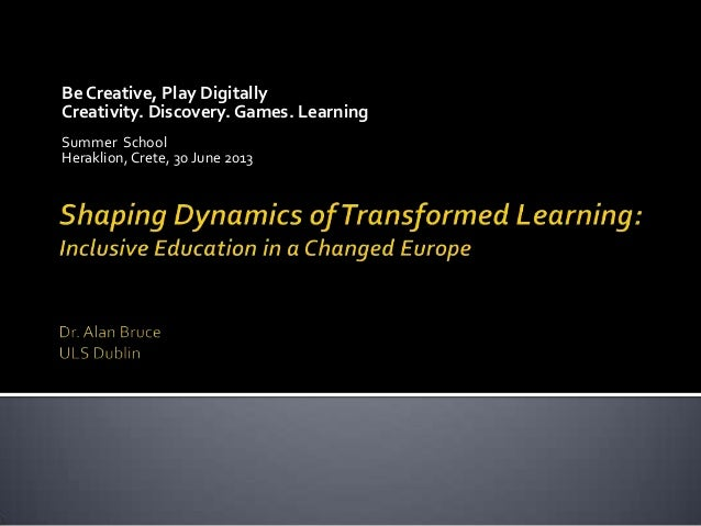 Shaping Dynamics of Transformed Learning: Inclusive Education in a Changing Europe
