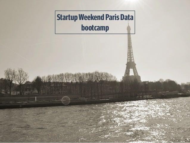 StartupWeekendParisData bootcamp
