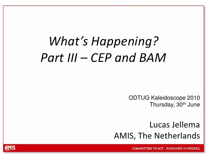 It's Happening - on Event Driven SOA - Part Three  - CEP and BAM (ODTUG Kaleidoscope 2010)