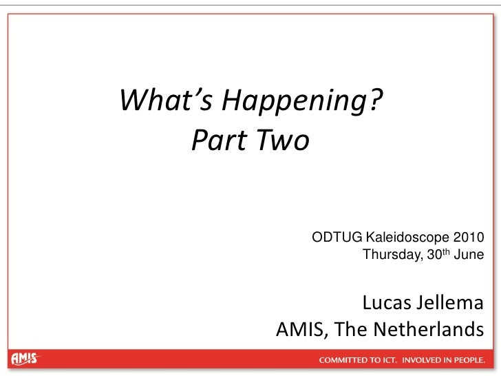 It's happening - on Event Driven SOA, Part Two (EDN patterns, ADF BC integration BAM) - ODTUG Kaleidoscope 2010