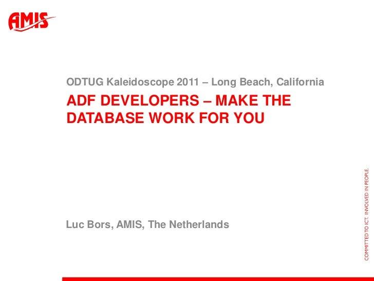 Odtug2011 adf developers make the database work for you