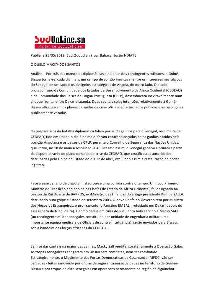 Publié le 25/05/2012 (Sud Quotidien ) par Babacar Justin NDIAYEO DUELO MACKY-DOS SANTOSAnálise – Por trás das manobras dip...