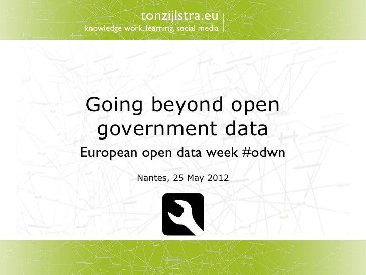 tonzijlstra.euknowledge work, learning, social mediaGoing beyond open government dataEuropean open data week #odwn        ...