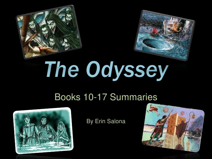 The Odyssey<br />Books 10-17 Summaries<br />By Erin Salona<br />