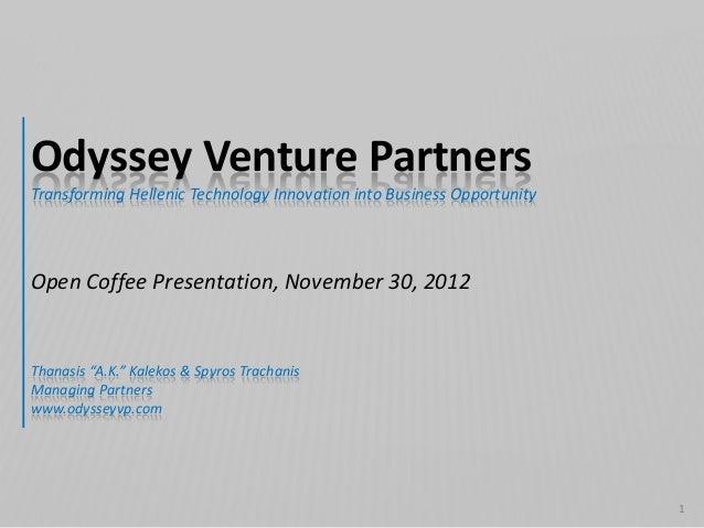 Odyssey Venture PartnersTransforming Hellenic Technology Innovation into Business OpportunityOpen Coffee Presentation, Nov...