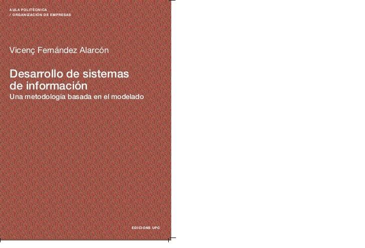 AULA POLITÈCNICA/ ORGANIZACIÓN DE EMPRESASVicenç Fernández AlarcónDesarrollo de sistemasde informaciónUna metodología basa...