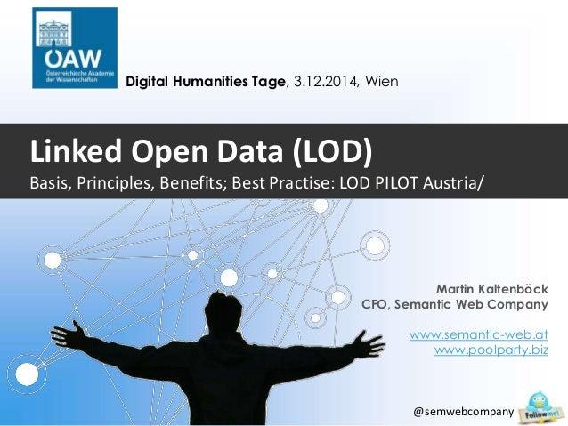 Linked Open Data (LOD)  Basis, Principles, Benefits; Best Practise: LOD PILOT Austria/  Martin Kaltenböck  CFO, Semantic W...