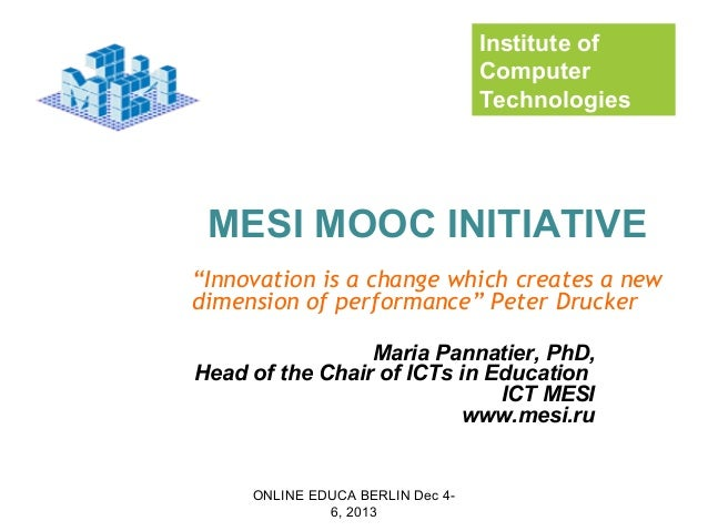 "Institute of Computer Technologies  MESI MOOC INITIATIVE ""Innovation is a change which creates a new dimension of performa..."