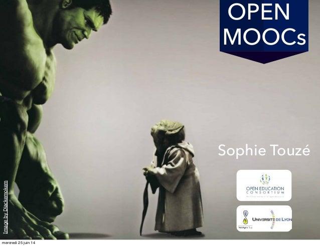 Open Education + MOOC = OPEN MOOC la juste équation