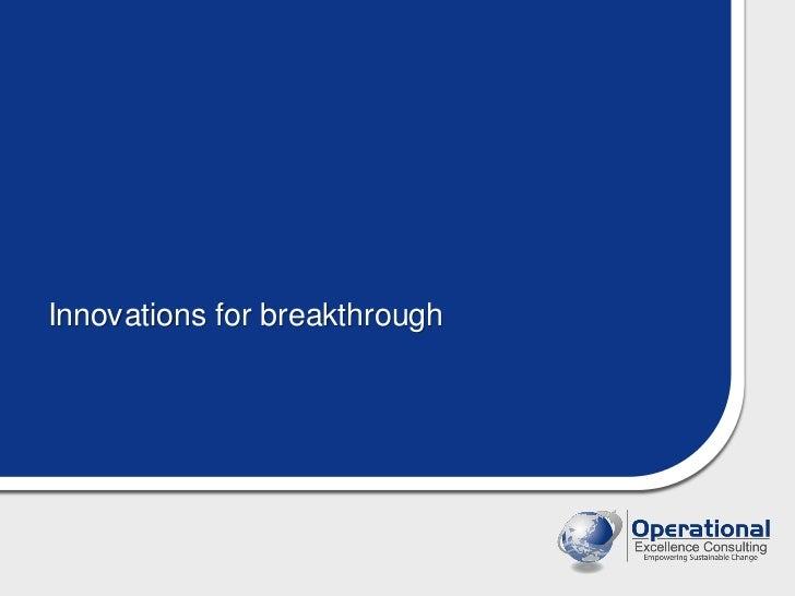 Innovations for breakthrough