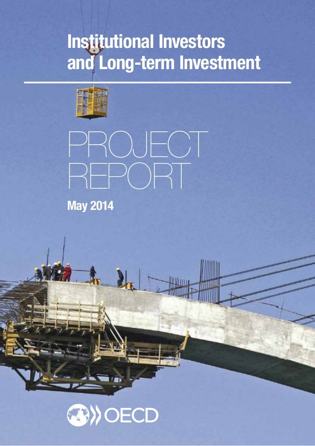 Institutional Investors and Long-term Investment PROJECT REPORT May 2014