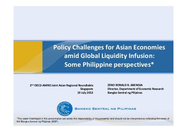 Policy Challenges for Asian Economies amid Global Liquidity Infusion: Some Philippine perspectives* ZENO RONALD R. ABENOJA...