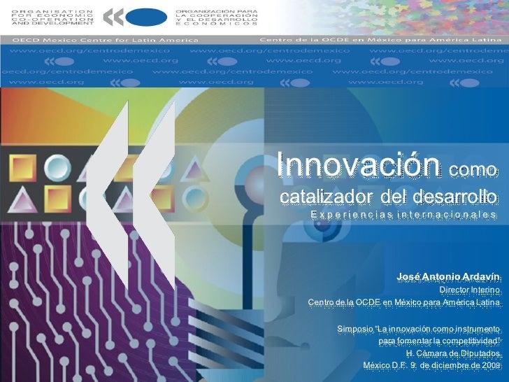 Innovación como catalizador del desarrollo. Experiencias Internacionales