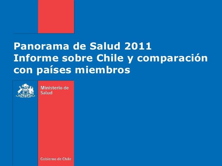 Panorama de Salud 2011Informe sobre Chile y comparacióncon países miembros