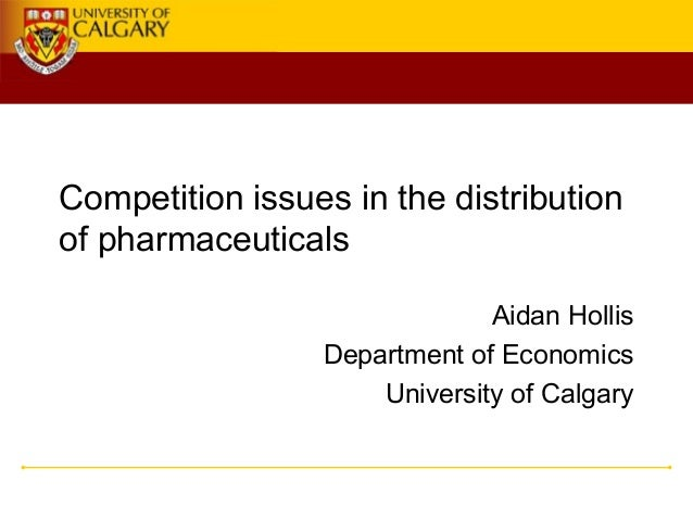 Competition and Pharmaceuticals - Aidan Hollis - 2014 OECD Global Forum on Competition