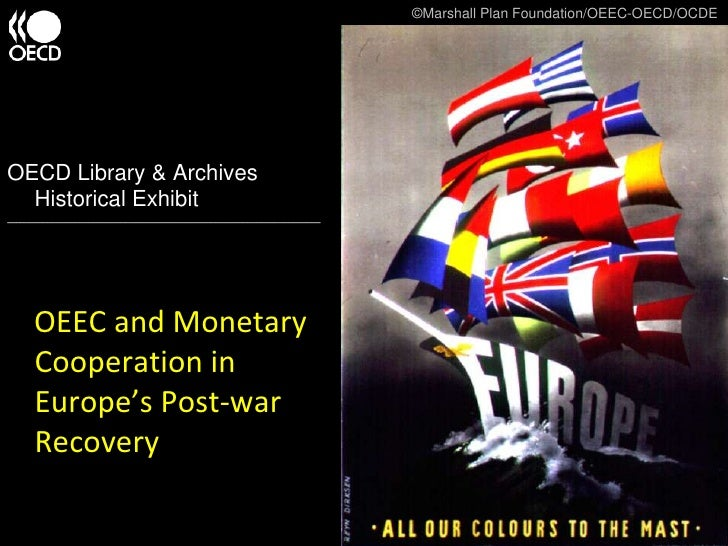 ©Marshall Plan Foundation/OEEC-OECD/OCDE<br />OECD Library & Archives Historical Exhibit <br />___________________________...