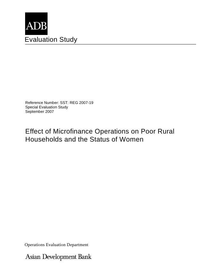 Evaluation Study     Reference Number: SST: REG 2007-19 Special Evaluation Study September 2007     Effect of Microfinance...