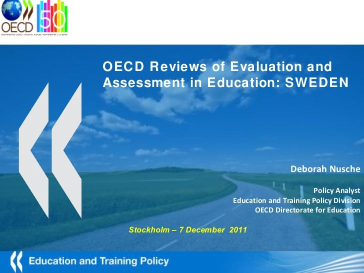 OECD Reviews of Evaluation and Assessment in Education: SWEDEN - Stockholm – 7 December  2011