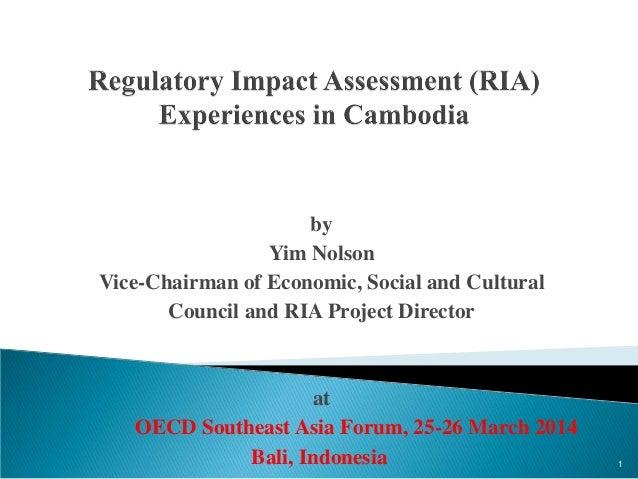 Regulatory Impact Assessment (RIA) Experiences in Cambodia - Yim Nolson