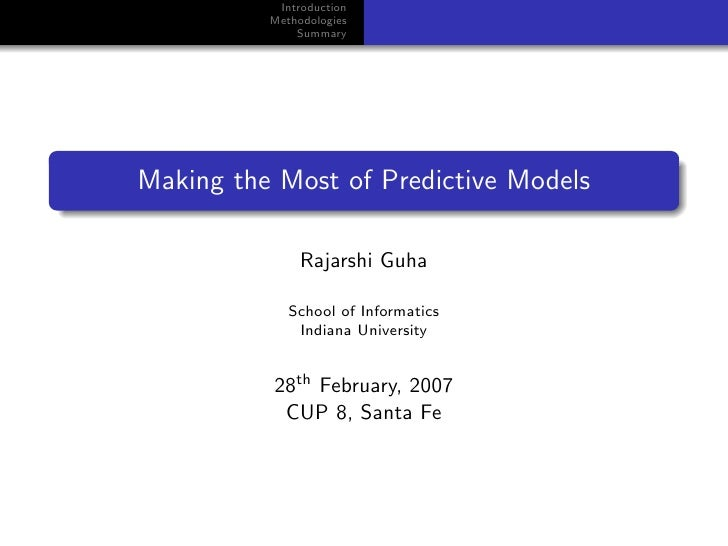 Introduction           Methodologies               Summary     Making the Most of Predictive Models                 Rajars...