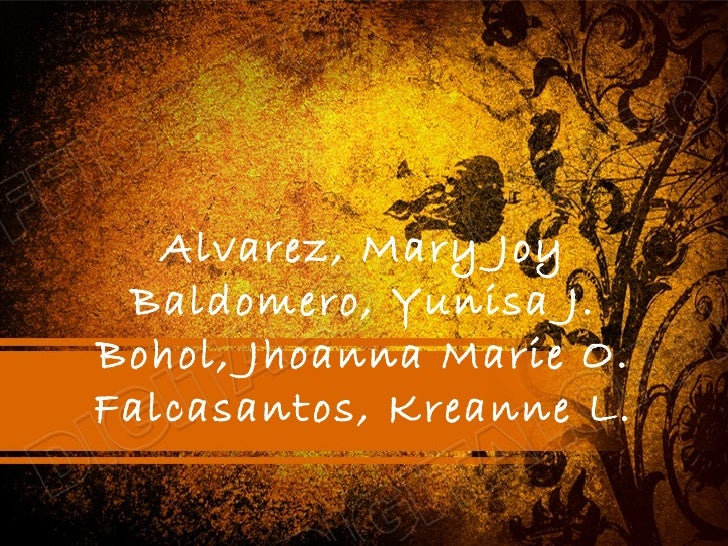 Alvarez, Mary Joy Baldomero, Yunisa J.Bohol, Jhoanna Marie O.Falcasantos, Kreanne L.