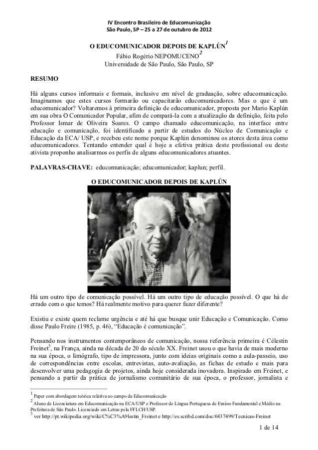 IV Encontro Brasileiro de Educomunicação                                      São Paulo, SP – 25 a 27...