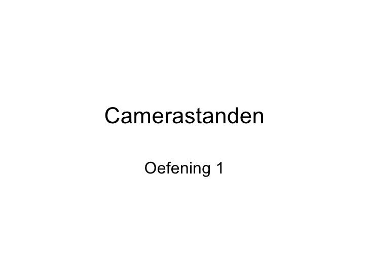 Camerastanden Oefening 1