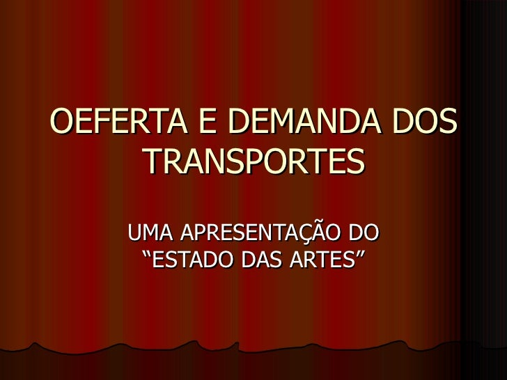 Oeferta e demanda dos transportes