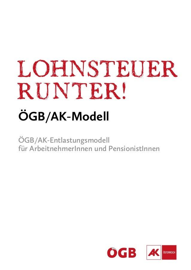 ÖGB/AK-Modell  ÖGB/AK-Entlastungsmodell  für ArbeitnehmerInnen und PensionistInnen