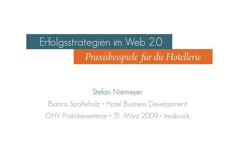 Erfolgsstrategien im Web 2.0             Praxisbeispiele für die Hotellerie                   Stefan Niemeyer   Bianca Spa...