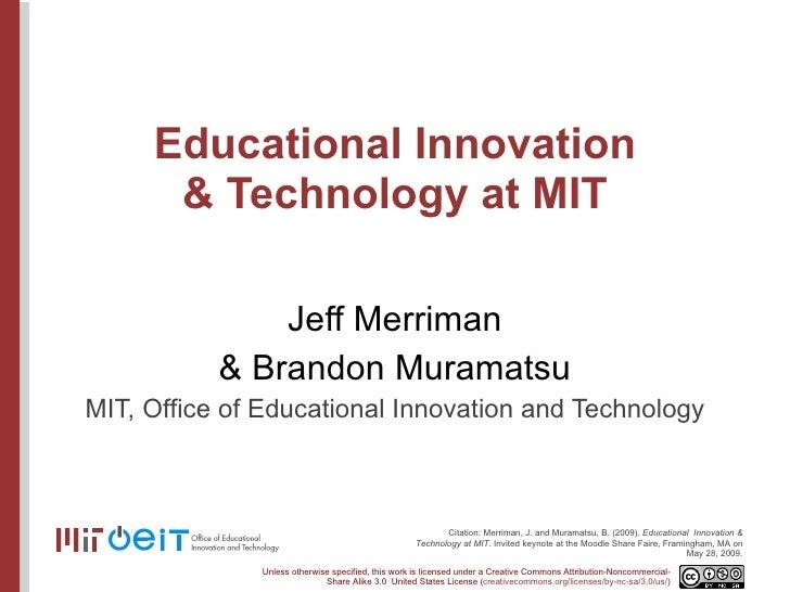 Educational Innovation & Technology at MIT Jeff Merriman & Brandon Muramatsu MIT, Office of Educational Innovation and Tec...