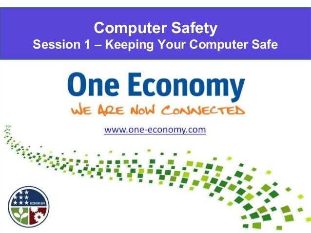 Computer Safety Session 1 – Keeping Your Computer Safe