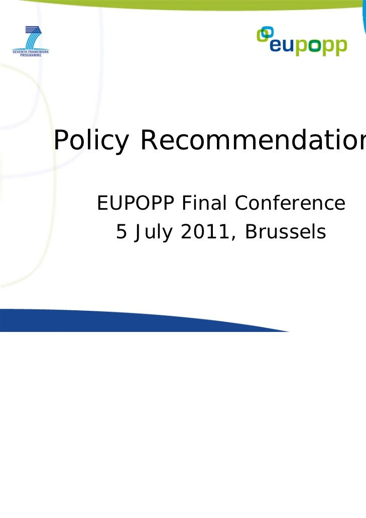 Policy Recommendations  EUPOPP Final Conference   5 July 2011, Brussels