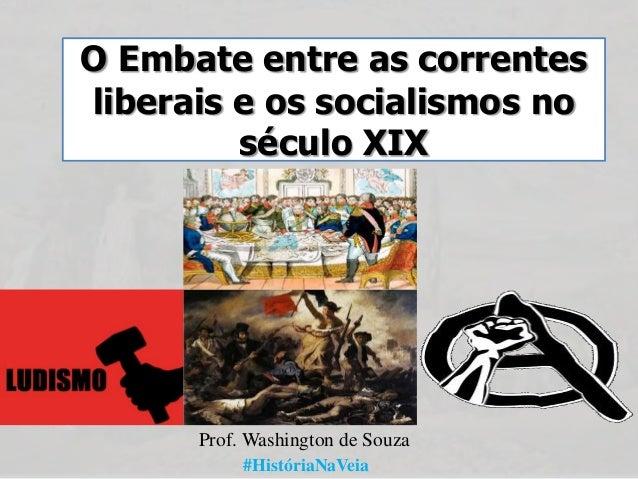 O Embate entre as correntes liberais e os socialismos no século XIX  Prof. Washington de Souza #HistóriaNaVeia