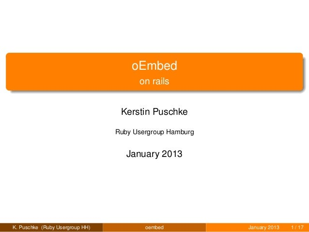 oEmbed                                       on rails                                  Kerstin Puschke                    ...