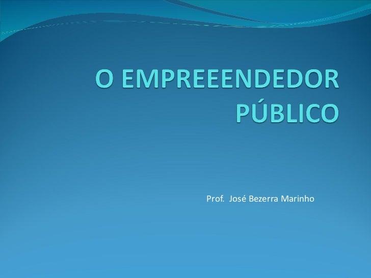 Prof.  José Bezerra Marinho