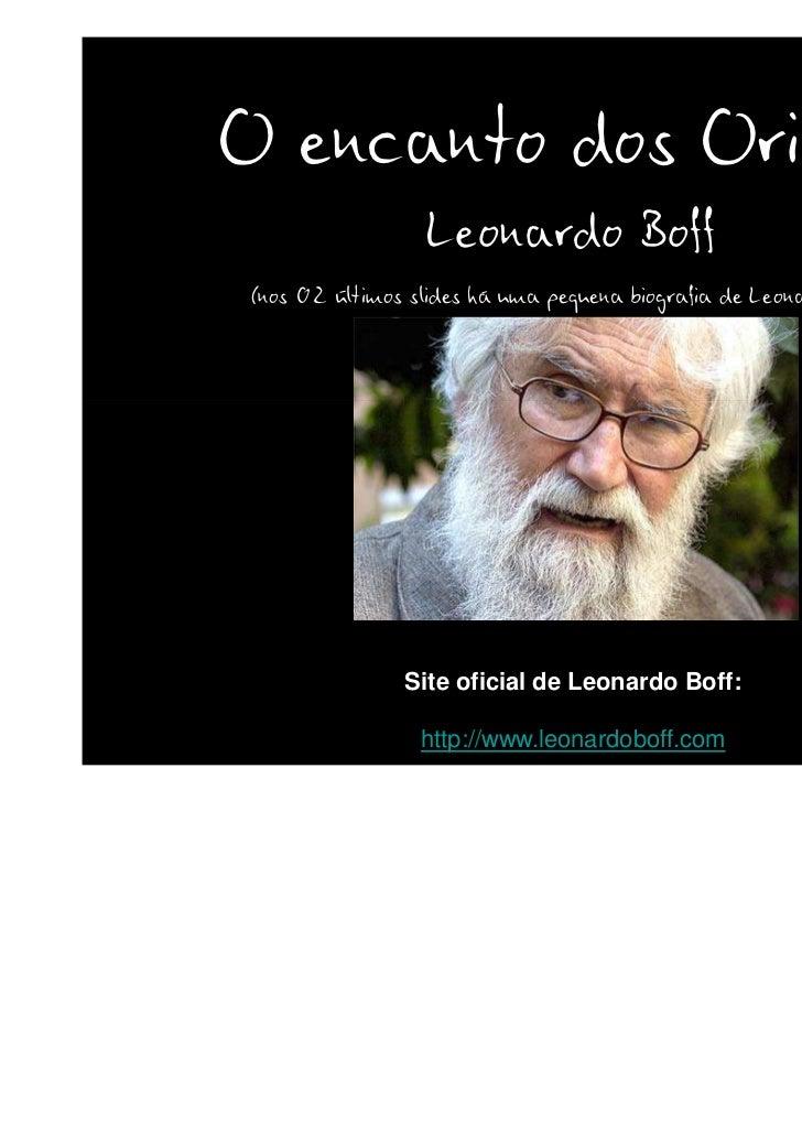 O encanto dos Orixás                 Leonardo Boff(nos 02 últimos slides há uma pequena biografia de Leonardo Boff)       ...