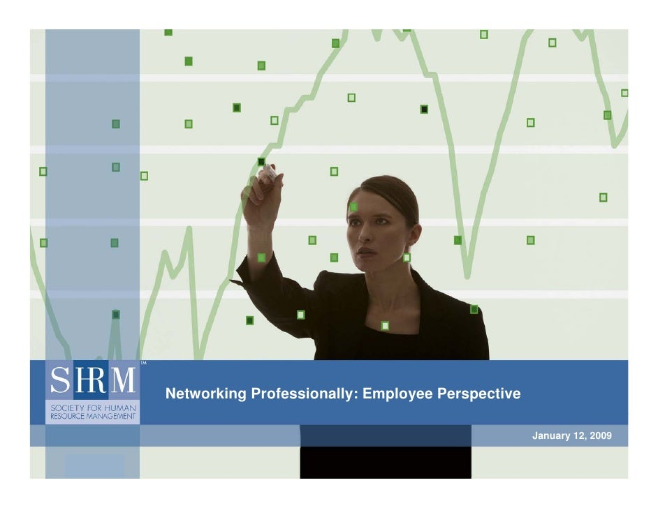 Networking Professionally: Employee Perspective                                                    January 12, 2009