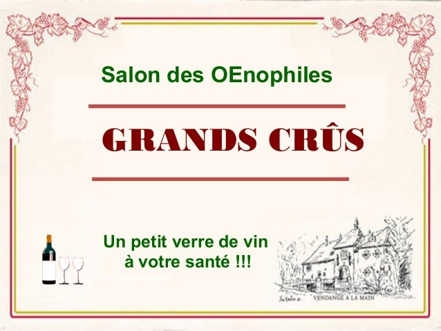 Salon des OEnophiles  GRANDS CRÛS  Un petit verre de vin  à votre santé !!!