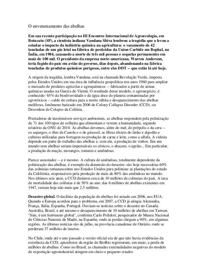 O envenenamento das abelhas Em sua recente participação no III Encontro Internacional de Agroecologia, em Botucatu (SP), a...