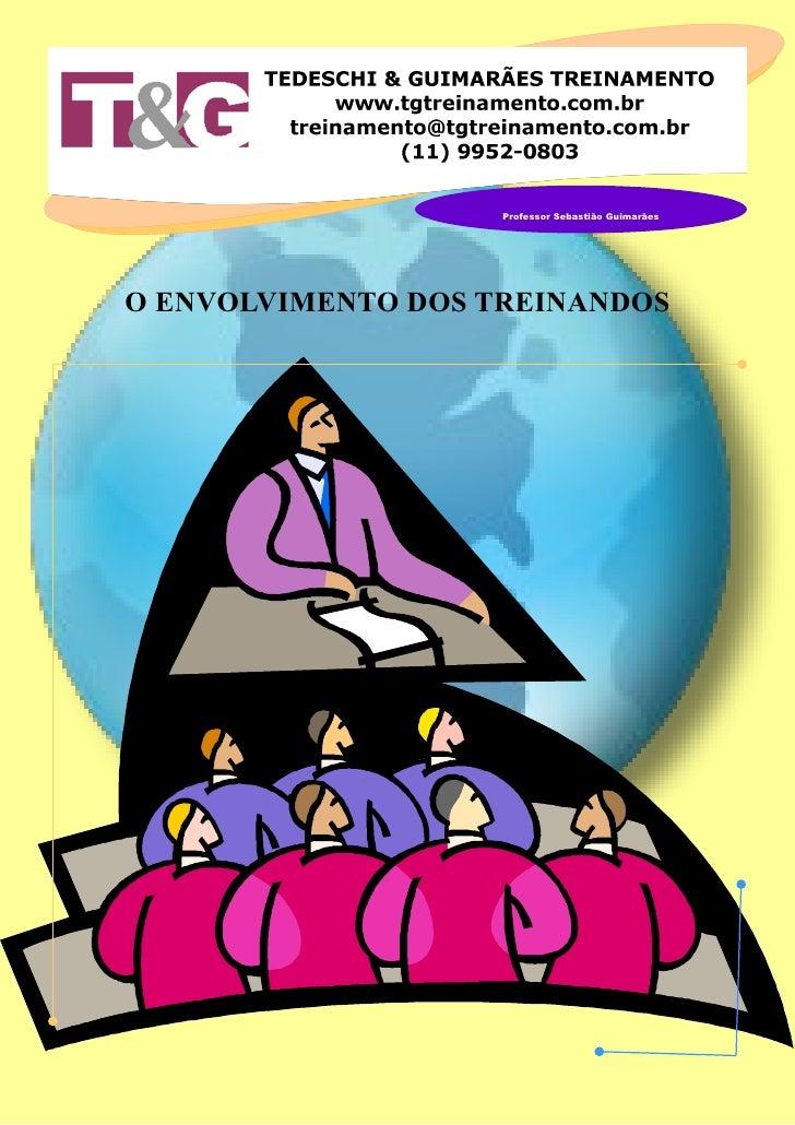 O ENVOLVIMENTO DOS TREINANDOS