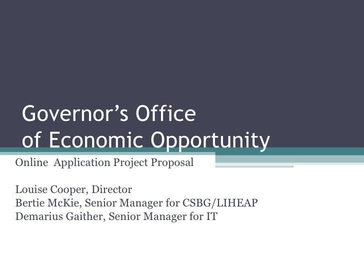 Governor's Office  of Economic Opportunity Online  Application Project Proposal Louise Cooper, Director Bertie McKie, Seni...