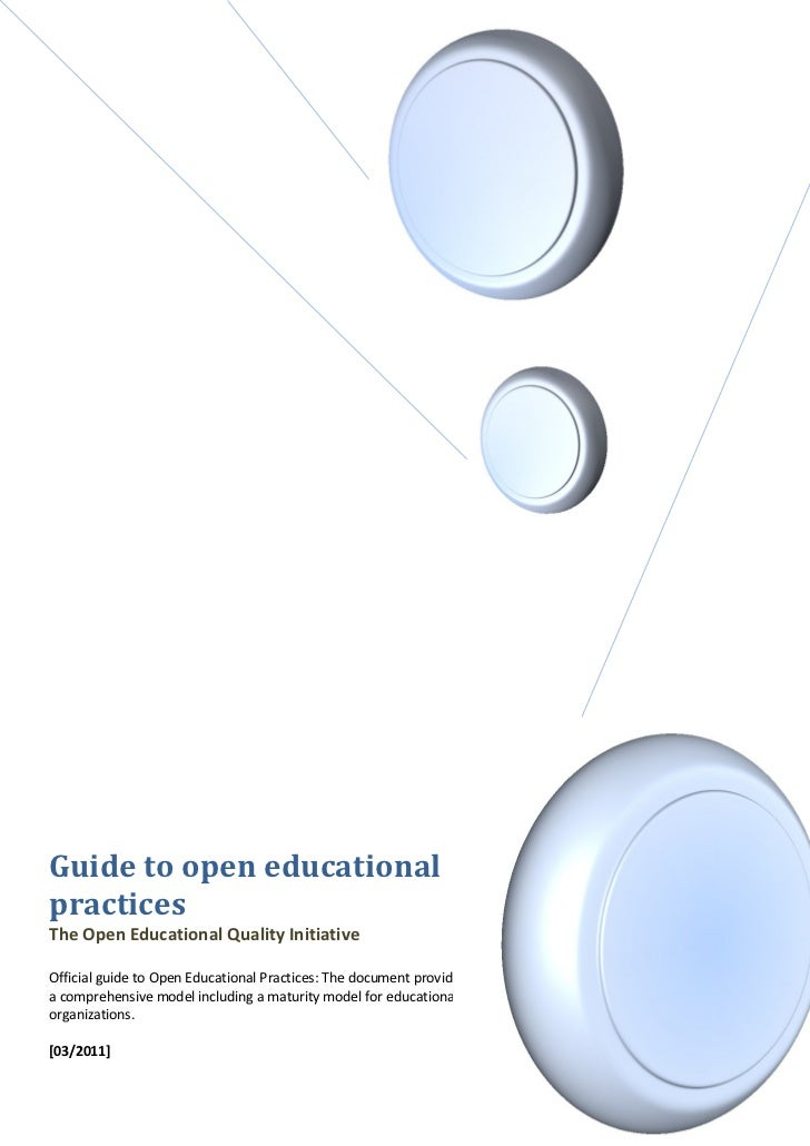 Guide to open educationalpracticesThe Open Educational Quality InitiativeOfficial guide to Open Educational Practices: The...