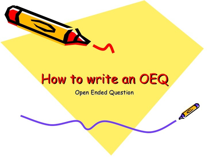 How to write an OEQ Open Ended Question