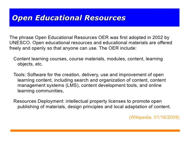 The phrase Open Educational Resources OER was first adopted in 2002 by UNESCO. Open educational resources and educational ...